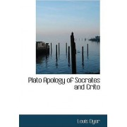 Plato Apology of Socrates and Crito by Louis Dyer