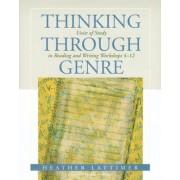 Thinking Through Genre by Heather Lattimer