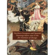 Northern European and Spanish Paintings Before 1600 in the Art Institute of Chicago by Richard G. Mann