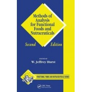Methods of Analysis for Functional Foods and Nutraceuticals by W. Jeffrey Hurst