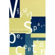 Visual Space Perception by Maurice Hershenson