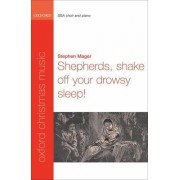 Shepherds, shake off your drowsy sleep! by Stephen Mager