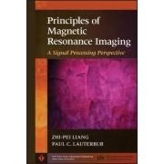 Principles of Magnetic Resonance Imaging by Zhi-Pei Liang