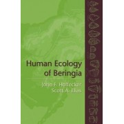 Human Ecology of Beringia by John F. Hoffecker