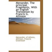 Menander, the Principal Fragments, with an English Translation by Francis G. Allinson by Menander Of Athens