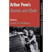 Arthur Penn's Bonnie and Clyde by Lester D. Friedman