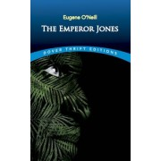 The Emperor Jones by Eugene Gladstone O'Neill