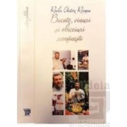 Bucate vinuri si obiceiuri romanesti ed. jubiliara - Radu Anton Roman