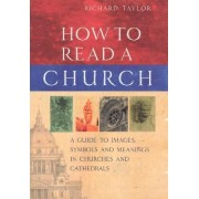How to Read a Church by Professor Richard Taylor