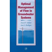 Optimal Management of Flow in Groundwater Systems by David P. Ahlfeld