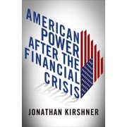 American Power after the Financial Crisis by Jonathan Kirshner