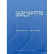 Risk Appraisal and Venture Capital in High Technology New Ventures by Gavin C. Reid