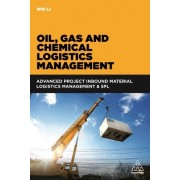 Oil, Gas and Chemical Logistics Management: Advanced Project Inbound Material Logistics Management & 5pl