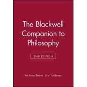 The Blackwell Companion to Philosophy by Nicholas Bunnin