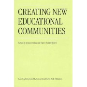 National Society for the Study of Education Yearbook 1994,Pt.1: Creating New Educational Communities by Jeannie Oakes