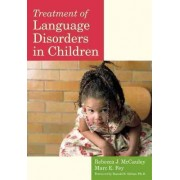 Treatment of Language Disorders in Children by Rebecca J. McCauley