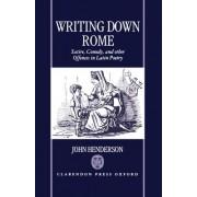 Writing Down Rome by John Henderson