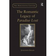 The Romantic Legacy of Paradise Lost by Jonathon Shears