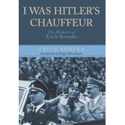I Was Hitler's Chauffeur by Erich Kempka