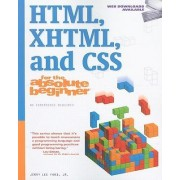 HTML, XHTML, and CSS for the Absolute Beginner by Jerry Lee Ford