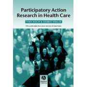 Participatory Action Research in Healthcare by Tina Koch
