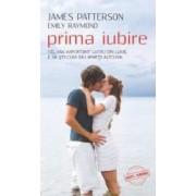 Prima Iubire - James Patterson Emily Raymond