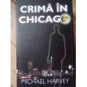 Crima In Chicago - M. Harvey