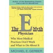 The E-Myth Physician by Michael E. Gerber
