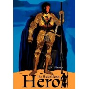 The Heartless Hero by L K Wilson