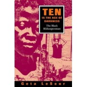 Ten is the Age of Darkness by Geta LeSeur