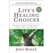 Life's Healing Choices by John Baker