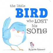 Little Bird Who Lost His Song - Little Creatures Collection by Jedda Robaard