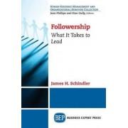 Followership by James H Schindler