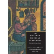 The Western Medical Tradition: 800 B.C.-1800 A.D by Professor Lawrence I. Conrad