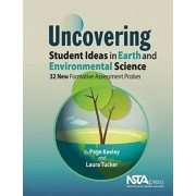 Uncovering Student Ideas in Earth and Environmental Science by Page Keeley