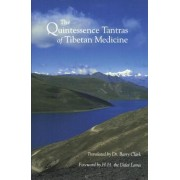 The Quintessence Tantras of Tibetan Medicine by Barry Clark
