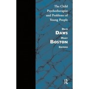 The Child Psychotherapist and Problems of Young People by Mary Boston