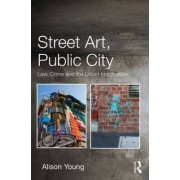 Street Art, Public City by Alison Young