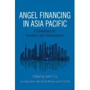 Angel Financing in Asia Pacific by John Y. Lo