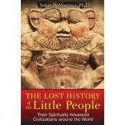 Lost History of the Little People by Susan B. Martinez