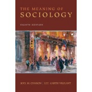 The Meaning of Sociology by Joel M. Charon