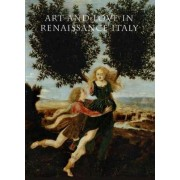 Art and Love in Renaissance Italy by Andrea Bayer