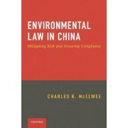 Environmental Law in China by Charles McElwee