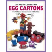 Look What You Can Make With Egg Cartons by Highlights for Children