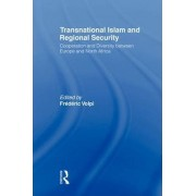 Transnational Islam and Regional Security by Frederic Volpi