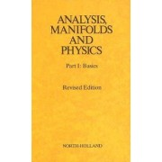 Analysis, Manifolds and Physics: Basics Pt. 1 by Yvonne Choquet-Bruhat