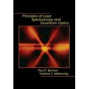 Principles of Laser Spectroscopy and Quantum Optics by Paul R. Berman