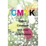 Cmyk Quick Pick Colour Catalogue with Over 2500 Colours by Ian James Keir