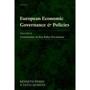 European Economic Governance and Policies: Commentary on Key Policy Documents Volume II by Kenneth Dyson
