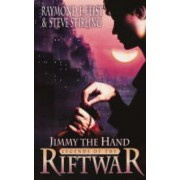 Jimmy the Hand: Tales of the Riftwar Bk. 3 by Raymond E. Feist